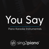 You Say (Originally Performed by Lauren Daigle) [Piano Karaoke Version]
