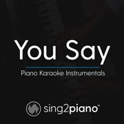 You Say (Originally Performed by Lauren Daigle) [Piano Karaoke Version] - Sing2Piano - Sing2Piano