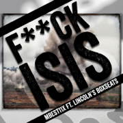 Fuck Isis - Mbest11x & Lincoln's Box Seats - Mbest11x & Lincoln's Box Seats