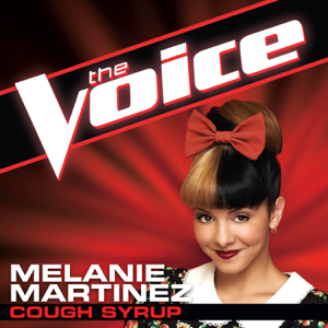 Melanie Martinez - Cough Syrup (The Voice Performance)