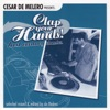 Cesar De Melero Presents: Clap Your Hands! Last Century Classics (Selected Mixed & Edited by De Melero)