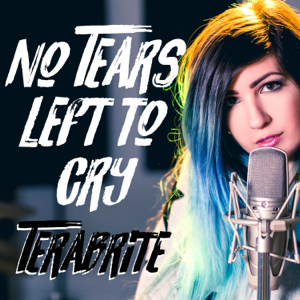 TeraBrite - No Tears Left to Cry