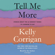 Kelly Corrigan - Tell Me More: Stories About the 12 Hardest Things I'm Learning to Say (Unabridged)