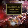 John French, Graham McNeill, Dan Abnett, Gav Thorpe & Aaron Dembski-Bowden - Shadows of Treachery: The Horus Heresy, Book 22 (Unabridged) artwork