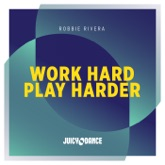 Work Hard Play Harder - Single