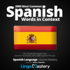 Lingo Mastery - 2000 Most Common Spanish Words in Context: Get Fluent & Increase Your Spanish Vocabulary with 2000 Spanish Phrases (Spanish Language Lessons Mastery) (Unabridged)  artwork
