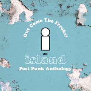 Out Come the Freaks! - An Island Post Punk Anthology