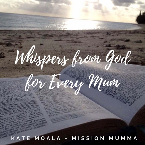 Whispers From God For Every Mum Podcast