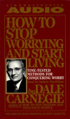 How To Stop Worrying And Start Living (Unabridged)