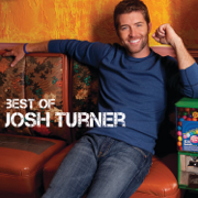 Best of Josh Turner - Josh Turner - Josh Turner