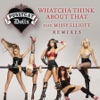 Whatcha Think About That Remixes feat Missy Elliott Single