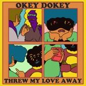 Okey Dokey - Threw My Love Away