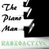 The Piano Man - Radioactive Grafik