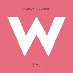 Perfume Genius - Alan (Rework)