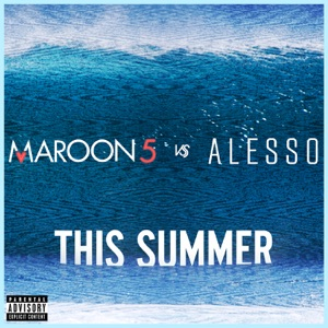 This Summer (Maroon 5 vs. Alesso) - Single Mp3 Download