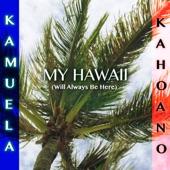 Kamuela Kahoano - My Hawaii (Will Always Be Here)