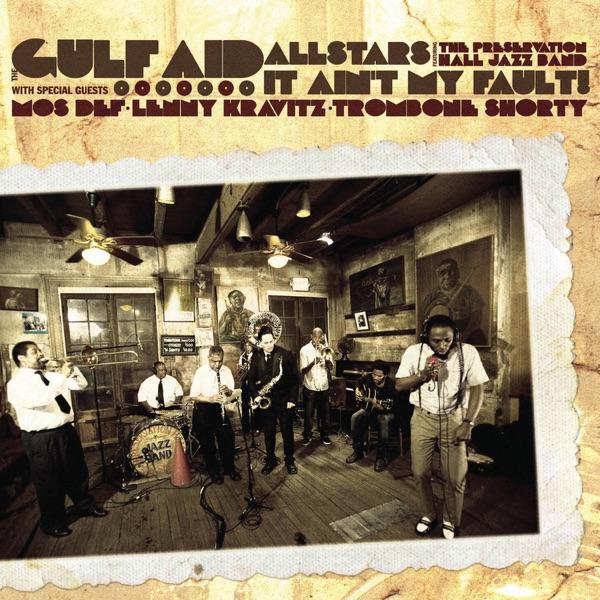 It Ain't My Fault (feat. Preservation Hall Jazz Band, Mos Def, Lenny Kravitz & Trombone Shorty) - Single