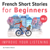 Frédéric Bibard - French: Short Stories for Beginners + French Audio Vol 2 (Unabridged)  artwork