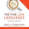 The Five Love Languages: Singles Edition AudioBook Download
