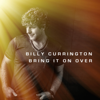 Bring It On Over - Billy Currington mp3