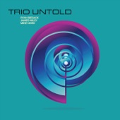 Trio Untold - Fourteen Ways to Say Everything