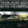 Still I Rise, 2Pac & Outlawz
