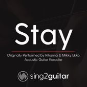 [Download] Stay (Originally Performed by Rihanna & Mikky Ekko) [Acoustic Guitar Karaoke] MP3