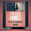 Tu ne m'oublieras jamais - Peter James