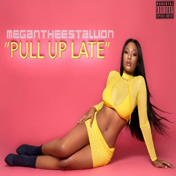 Pull up Late - Single