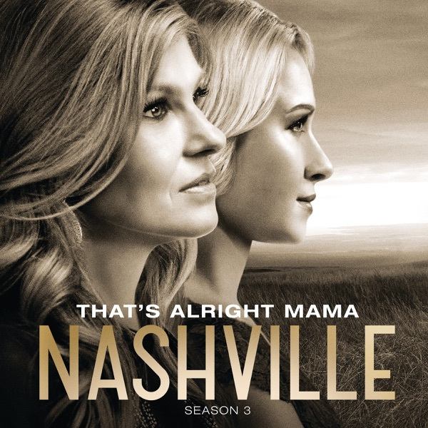 That's Alright Mama (feat. Charles Esten & Clare Bowen) - Single