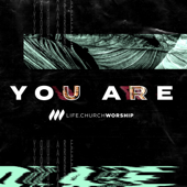 You Are-Life.Church Worship