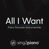 All I Want (Higher Key & Shortened - Originally Performed by Kodaline) [Piano Karaoke Version] - Sing2Piano