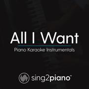 All I Want (Shortened - Originally Performed by Kodaline) [Piano Karaoke Version] - Sing2Piano - Sing2Piano