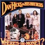 Dan Hicks & The Hot Licks - The Buzzard Was Their Friend