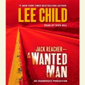 A Wanted Man: A Jack Reacher Novel (Unabridged)