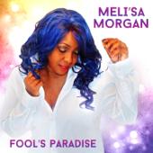 Fool's Paradise (Love Demands Session) - Meli'sa Morgan
