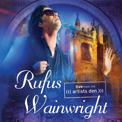 Live From the Artists Den - Rufus Wainwright