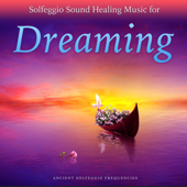 Solfeggio Sound Healing Music For Dreaming-Ancient Solfeggio Frequencies