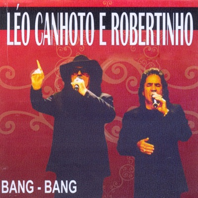 Bang Bang - Léo Canhoto e Robertinho