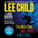 Three More Jack Reacher Novellas: Too Much Time, Small Wars, Not a Drill and Bonus Jack Reacher Stories (Unabridged) - Lee Child