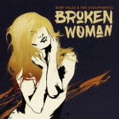 Ruby Velle & The Soulphonics - Broken Woman