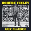 Robert Finley - Goin' Platinum!  artwork