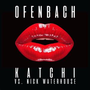 Ofenbach & Nick Waterhouse - Katchi (Ofenbach vs. Nick Waterhouse)