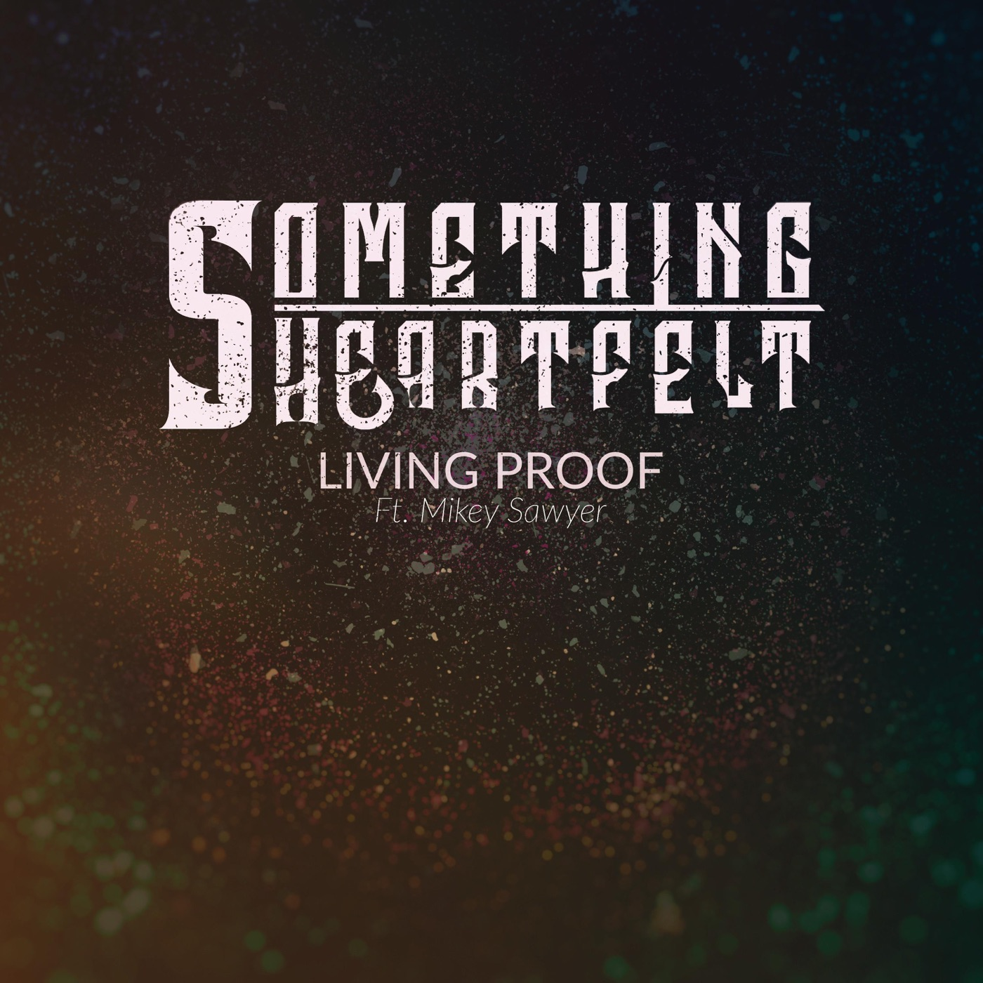 Something Heartfelt - Living Proof [single] (2017)