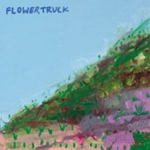 Flowertruck - Enough for Now
