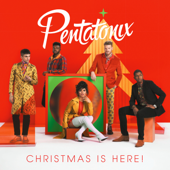 Christmas Is Here! - Pentatonix Cover Art