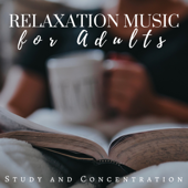Relaxation Music For Adults  Study And Concentration Music Collection 2018-Wisdom Academy & Relaxation Study Music