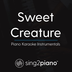 Sing2Piano - Sweet Creature (Higher Key) [Originally Performed by Harry Styles] [Piano Karaoke Version]