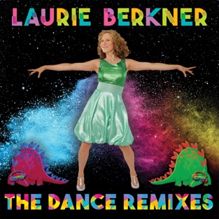Laurie Berkner: The Dance Remixes – The Laurie Berkner Band