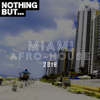 Nothing But... Miami Afro House 2018 - Various Artists